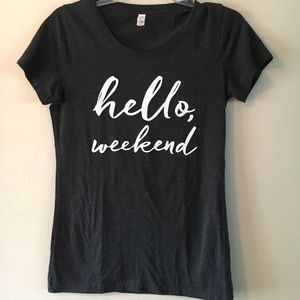 Tops - Hello weekend black graphic tee T-shirt Large